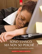 Sono stanco, ma non so perché...! (ebook)  Gaston-Philippe Besson   Edizioni il Punto d'Incontro