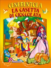 Cenerentola - La casetta di cioccolata (ebook)  Autori Vari   Abaco Edizioni
