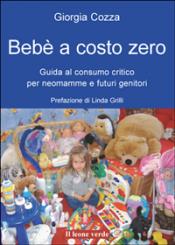 Bebè a costo zero (ebook)  Giorgia Cozza   Il Leone Verde