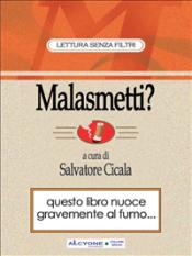 Malasmetti? Come smettere di fumare sorridendo (ebook)  Salvatore Cicala   Alcyone