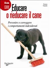 Educare o rieducare il cane (ebook)  Franco Fassola   De Vecchi Editore