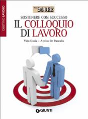 Sostenere con successo il colloquio di lavoro (ebook)  Vito Gioia   Giunti Editore