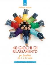 40 giochi di rilassamento  Micheline Nadeau   Edizioni il Punto d'Incontro