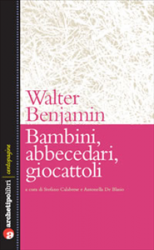 Bambini, abbecedari, giocattoli (ebook)  Walter Benjamin   Archetipo Libri
