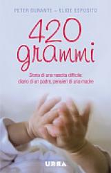 420 grammi  Peter Durante Elide Esposito  Urra Edizioni