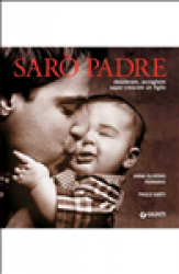 Sarò padre (ebook)  Anna Oliverio Ferraris Paolo Sarti  Giunti Editore