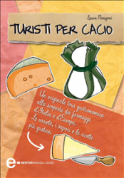 Turisti per cacio (ebook)  Laura Rangoni   Newton &amp; Compton Editori