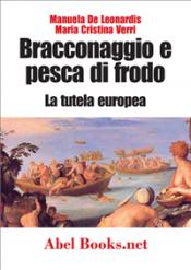 Bracconaggio e pesca di frodo - La tutela europea (ebook)  Maria Cristina Verri   Abel Books