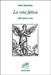 La vita felice (ebook)  Sant'Agostino   Il Leone Verde