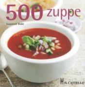 500 zuppe  Susannah Blake   Il Castello Editore