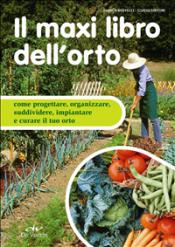 Il maxi libro dell'orto (ebook)  Enrica Boffelli Guido Sirtori  De Vecchi Editore