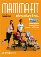 Mammafit. In forma dopo il parto  Elaine Barbosa Monica Taranto  Giunti Demetra