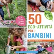 50 Eco-attività per i Bambini  Marie Lyne Mangilli Douncé   Edizioni il Punto d'Incontro