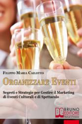 Organizzare Eventi (ebook)  Filippo Maria Cailotto   Bruno Editore