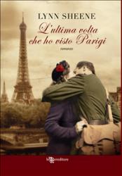L'ultima volta che ho visto Parigi (ebook)  Lynn Sheene   Leggereditore