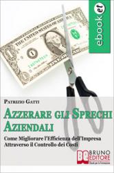 Azzerare gli sprechi aziendali (ebook)  Patrizio Gatti   Bruno Editore