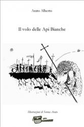 Il volo delle api bianche (ebook)  Alberto Arato   Narcissus Self-publishing