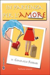 In partenza per l'amore (ebook)  Consuelo Ferrari   Neftasia