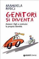 Genitori si diventa (ebook)  Manuela Rosci   Giunti Demetra