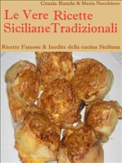 Le vere ricette siciliane tradizionali (ebook)  Grazia Rando Maria Nocchiero  Narcissus Self-publishing