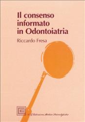Il consenso informato in Odontoiatria (ebook)  Riccardo Fresa   CGEMS