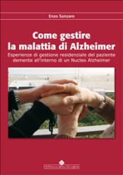 Come gestire la malattia di alzheimer (ebook)  Enzo Sanzaro   CGEMS