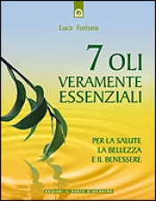 7 oli veramente essenziali  Luca Fortuna   Edizioni il Punto d'Incontro
