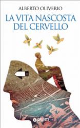 La vita nascosta del cervello (ebook)  Alberto Oliverio   Giunti Editore