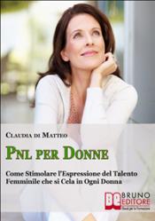PNL per Donne (ebook)  Claudia Di Matteo   Bruno Editore