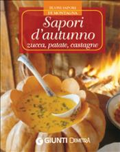 Sapori d'autunno: zucca, patate, castagne (ebook)  Autori Vari   Giunti Demetra