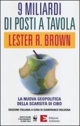 9 miliardi di posti a tavola  Lester R. Brown   Edizioni Ambiente
