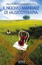 Il nuovo manuale di musicoterapia  Dino Castrovilli Fabrizio De Lucia  Xenia Edizioni