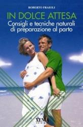 In dolce attesa  Roberto Fraioli   Xenia Edizioni