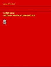 Lezioni di Materia Medica Omeopatica - Unico tomo  James Tyler Kent   Nuova Ipsa Editore