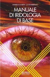 Manuale di iridologia di base  Daniele Lo Rito Lucio Birello  Xenia Edizioni
