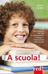 A scuola!  Iacopo Casadei   Red Edizioni