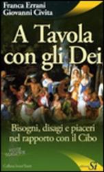 A Tavola con gli Dei  Franca Errani Giovanni Civita  Edizioni Sì