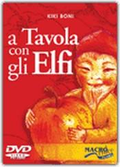 A Tavola con gli Elfi (DVD)  Kiki Boni   Macro Edizioni