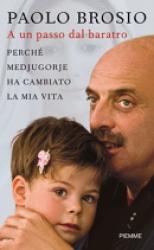 A un passo dal baratro  Paolo Brosio   Piemme
