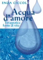 Acqua d'Amore  Enza Ciccolo   Edizioni Mediterranee