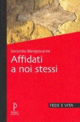 Affidati a noi stessi  Secondo Bongiovanni   Proget Edizioni