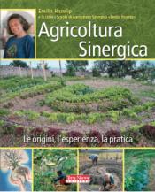 Agricoltura Sinergica. Le origini, l'esperienza, la pratica  Emilia Hazelip   Terra Nuova Edizioni