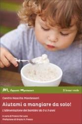 Aiutami a mangiare da solo!  Centro Nascita Montessori   Il Leone Verde