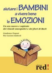 Aiutare i bambini a vivere bene le emozioni  Gianfranco Trapani Pier Luciano Andreoli  Red Edizioni