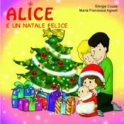 Alice e un Natale felice  Giorgia Cozza Maria Francesca Agnelli  Il Leone Verde