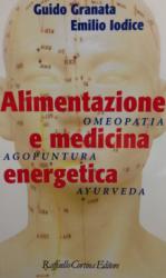 Alimentazione e Medicina Energetica  Guido Granata Emilio Iodice  Raffaello Cortina Editore