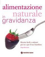 Alimentazione naturale in gravidanza  Hope Ricciotti   Tecniche Nuove