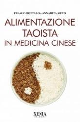 Alimentazione taoista in medicina cinese  Franco Bottalo Annarita Aiuto  Xenia Edizioni