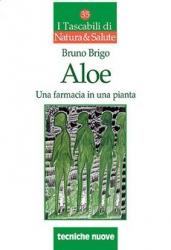 Aloe: Una farmacia in una pianta  Bruno Brigo   Tecniche Nuove