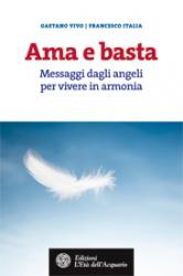 Ama e basta  Gaetano Vivo Francesco Italia  L'Età dell'Acquario Edizioni